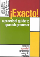 Exacto! : a practical guide to Spanish grammar /